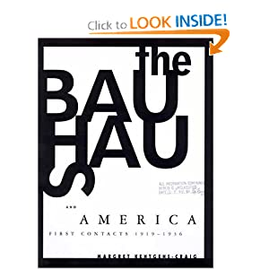 The Bauhaus and America: First Contacts, 1919-1936 Margret Kentgens-Craig