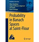 img - for Probability in Banach Spaces at Saint-Flour (Probability at Saint-flour) (Paperback)(English / French) - Common book / textbook / text book