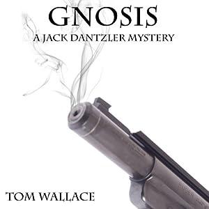 Gnosis: A Jack Dantzler Mystery | [Tom Wallace]