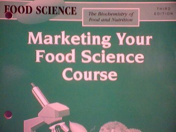 The Biochemistry of Food and Nutrition: Marketing Your Food Science Course (Food Science) PDF