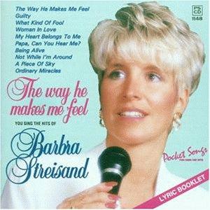 Barbara Streisand - The Way He Makes Me Feel - Zortam Music