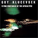 G. Klucevsek Flying Vegetables of the Apoca