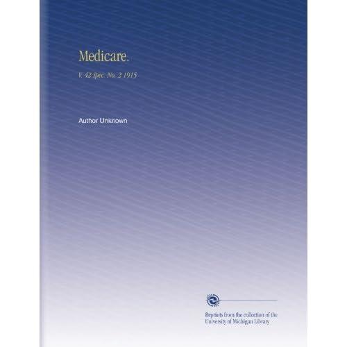 Medicare.: V. 42 Spec. No. 2 1915 Author Unknown