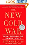 The New Cold War: Putin's Russia and...
