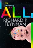 Richard P. Feynman The Meaning of it All (Allen Lane Science)