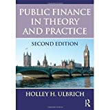 img - for Public Finance in Theory and Practice Second edition [Paperback] [2011] 2 Ed. Holley H. Ulbrich book / textbook / text book