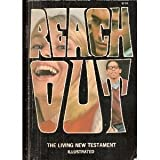 img - for Reach Out: An Illustrated Edition of The Living New Testament book / textbook / text book