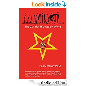 Illuminati - The Cult that Hijacked the World