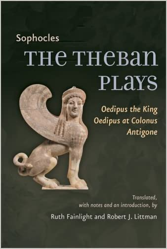 The Theban plays : Oedipus the king, Oedipus at Colonus, Antigone