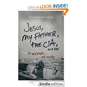 Kindle Daily Deal: Jesus, My Father, The CIA, and Me, by Ian Morgan Cron. Publisher: Thomas Nelson (June 7, 2011)