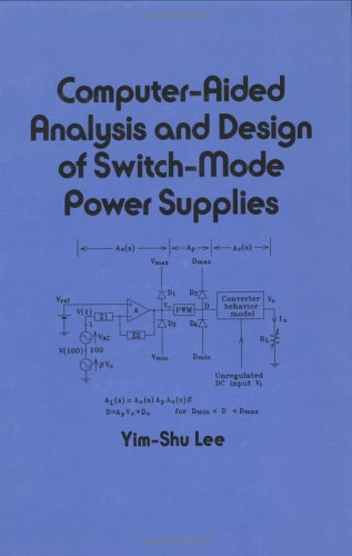 Computer-Aided Analysis And Design Of Switch-Mode Power Supplies (Electrical And Computer Engineering)
