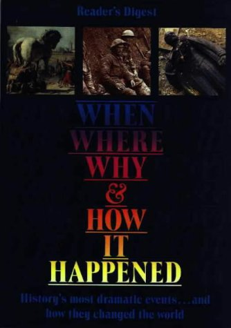 When, Where, Why and How it Happened (Readers Digest)