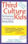 Third Culture Kids: The Experience of Growing Up Among Worlds [3RD CULTURE KIDS]
