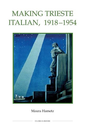 making-trieste-italian-1918-1954-royal-historical-society-studies-in-history-new-series