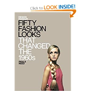 Fifty Fashion Looks that Changed the 1960's Paula Reed and Design Museum