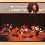 echange, troc Michael Franks, Crossfire - Live