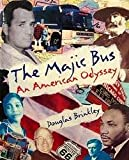 The Majic Bus: An American Odyssey (0385474199) by Douglas Brinkley
