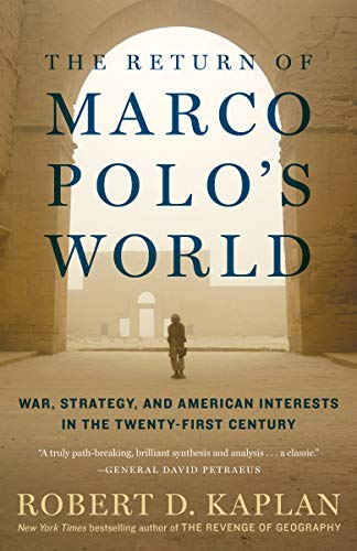 The Return of Marco Polos World War, Strategy, and American Interests in the Twenty-first Century [Kaplan, Robert D.] (Tapa Blanda)