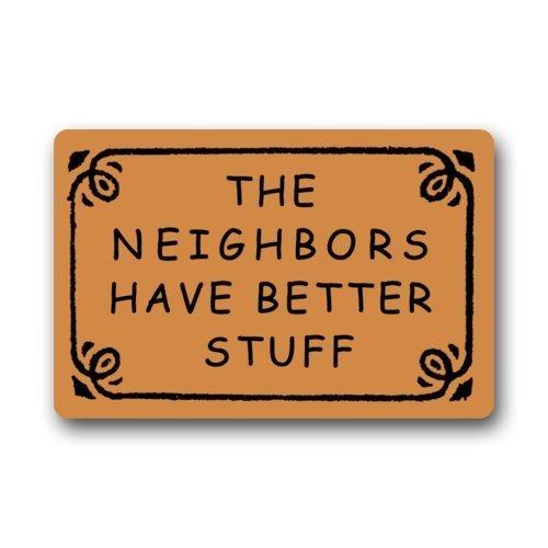 "Non-Slip Rectangle Funny Better Stuff Clearance Doormat, The Neighbors Have Better Stuff Design Indoor and Outdoor Entrance Floor Mat Doormat - 23.6""(L) x 15.7""(W), 3/16"" Thickness"