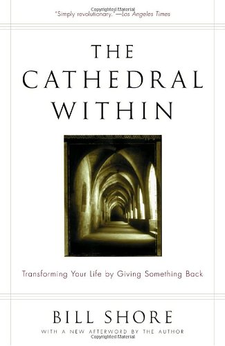 The Cathedral Within: Transforming Your Life by Giving...