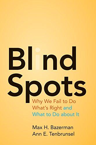 Max H. Bazerman  Ann E. Tenbrunsel - Blind Spots