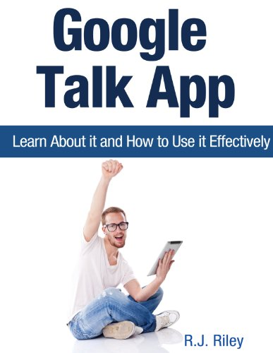 Google Talk App: Learn About it and How to Use it Effectively