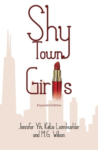Shy-Town Girls: MG Wilson, Jennifer Yih, Katie Leimkuehler: 9780988347137: Amazon.com: Books