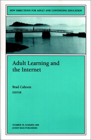 Adult Lrn Intrnt 78 (New Directions for Adult and Continuing Education)