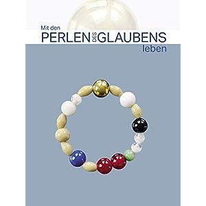 Mit den Perlen des Glaubens leben