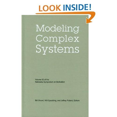 Nebraska Symposium on Motivation, Volume 52: Modeling Complex Systems (Vol. 52) Nebraska Symposium, Bill Shuart, Will Spaulding and Jeffrey Poland