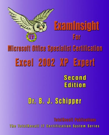 Examinsight for Microsoft Office Specialist Certification: Excel 2002 (XP) Expert Exam
