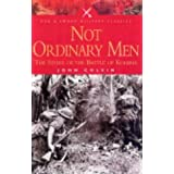 Not Ordinary Men: The Story of the Battle of Kohima (Pen & Sword Military Classics)by John Colvin