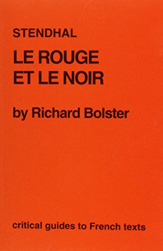 Stendhal: Le Rouge et le Noir (Critical Guides to French Texts)