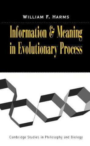 Information and Meaning in Evolutionary Processes (Cambridge Studies in Philosophy and Biology)