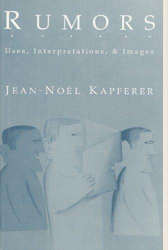 Rumors: Uses, Interpretations, and Images: Uses, Interpretation and Necessity