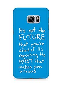 AMEZ its not the future that you are afraid of past Back Cover For Samsung Galaxy S6 Edge Plus