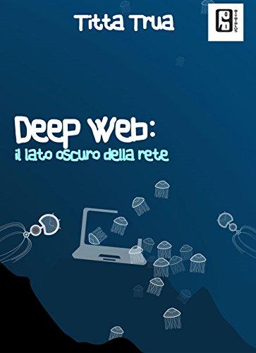Deep web il lato oscuro della rete PDF