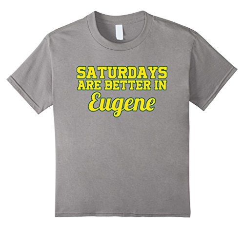 Kids Saturdays Are Better In Eugene T-Shirt Oregon Football 4 Slate (Stores In Eugene Or)