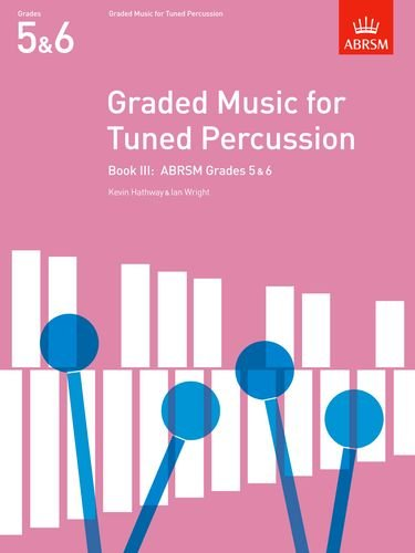 graded-music-for-tuned-percussion-book-iii-grades-5-6-grades-5-6-bk-3-abrsm-exam-pieces