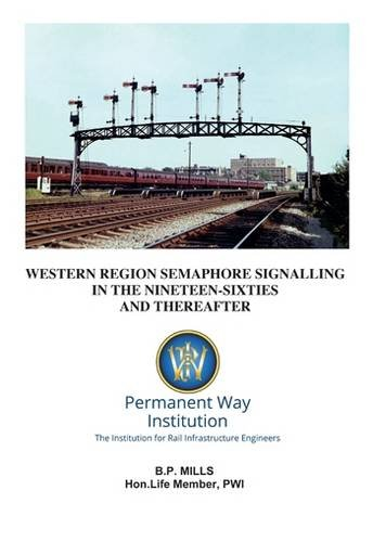 Western Region Semaphore Signalling in the 1960's and Thereafter