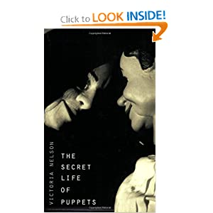 The Secret Life of Puppets by Victoria Nelson