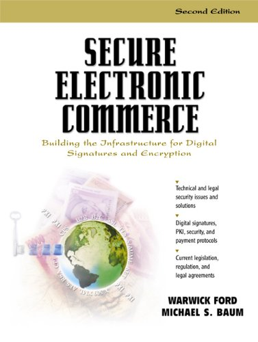 Secure Electronic Commerce: Building the Infrastructure for Digital Signatures and Encryption (2nd Edition)