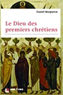 Le Dieu des premiers chrétiens, Marguerat, Daniel