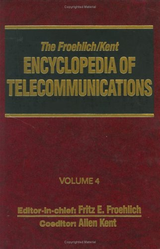 The Froehlich/Kent Encyclopedia Of Telecommunications: Volume 4 - Communications Human Factors To Cryptology front-635026
