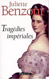 Tragédies impériales, Benzoni, Juliette
