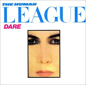 Human League - Dare!-Remastered - Zortam Music