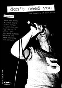DONT NEED YOU: HERSTORY OF RIOT GRRRL