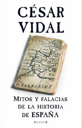 Mitos y falacias de la historia de Espana (Spanish Edition)