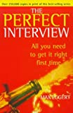 img - for THE PERFECT INTERVIEW book / textbook / text book