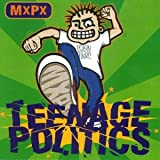 MxPx Teenage Politics